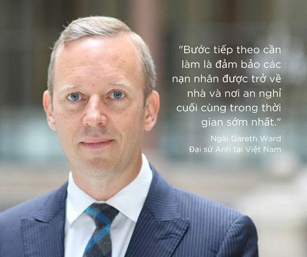 Đại sứ Anh tại Việt Nam: Đảm bảo các nạn nhân trở về nhà sớm nhất