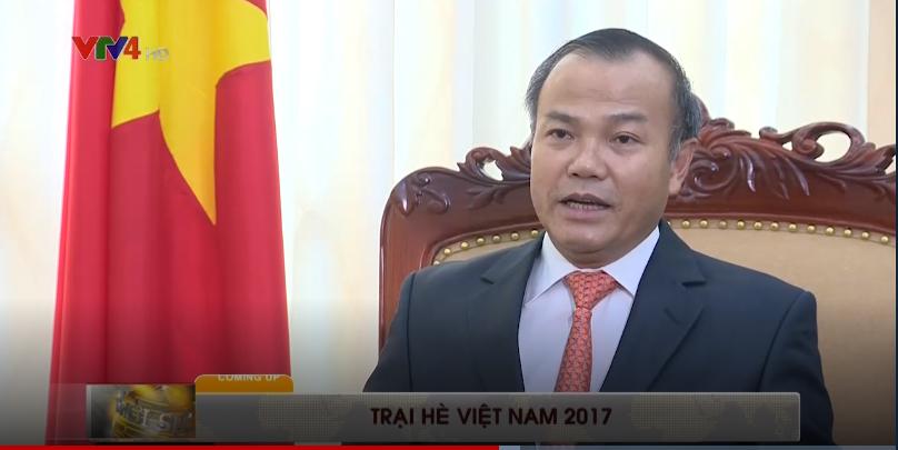 Thứ trưởng Vũ Hồng Nam trả lời phỏng vấn về Trại hè Việt Nam 2017